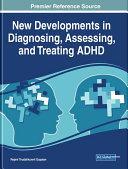 New Developments in Diagnosing, Assessing, and Treating ADHD