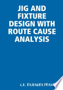Jig and Fixture Design with Route Cause Analysis