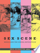 """""""Sex Scene: Media and the Sexual Revolution"""" by Eric Schaefer"""