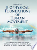 """Biophysical Foundations of Human Movement"" by Bruce Abernethy, Vaughan Kippers, Marcus G. Pandy, Stephanie J. Hanrahan"