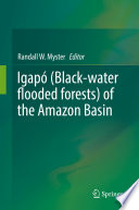 Igapó (Black-water flooded forests) of the Amazon Basin