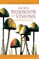 Sacred Mushroom of Visions  Teonan  catl