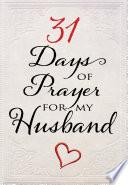 31 Days of Prayer for my Husband