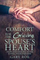 Comfort for the Grieving Spouse s Heart