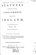 Statutes Passed in the Parliaments Held in Ireland ... from the Third Year of Edward the Second, A.D. 1310 [to the Fortieth Year of George III, A.D. 1800, Inclusive] ...: 13 & 14 George III, 1773