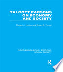 Talcott Parsons on Economy and Society (RLE Social Theory)