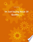 Im Just Saying Book Of Quotes