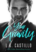 Your Gravity (A Teacher Student Romance)