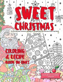 Sweet Christmas Coloring   Recipe Book in One  A Christmas Sweets Recipes   Grayscale Christmas Coloring Book