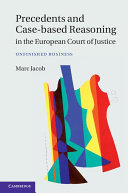 Precedents and Case Based Reasoning in the European Court of Justice