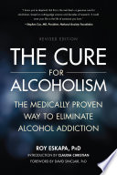 """""""The Cure for Alcoholism: The Medically Proven Way to Eliminate Alcohol Addiction"""" by Roy Eskapa, David Sinclair"""
