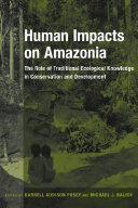 Human Impacts on Amazonia: The Role of Traditional Ecological ...