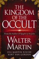"""The Kingdom of the Occult"" by Walter Martin, Jill Martin Rische, Kurt Van Gorden, Kevin Rische"