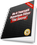 Do it Yourself Aquarium Filter  The Secret to a Maintenance free Aquarium