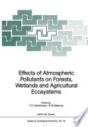 Effects Of Atmospheric Pollutants On Forests Wetlands And Agricultural Ecosystems Book PDF