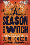 Pdf A Season with the Witch: The Magic and Mayhem of Halloween in Salem, Massachusetts