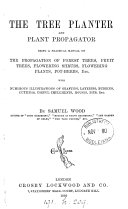 The tree planter and plant propagator  a manual