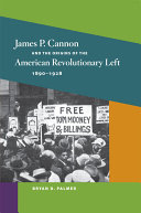 James P. Cannon and the Origins of the American ...