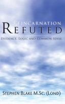 Reincarnation Refuted - Evidence, Logic and Common Sense [Pdf/ePub] eBook