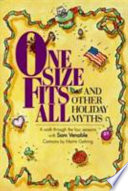 One Size Fits All, and Other Holiday Myths