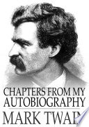 """Chapters from My Autobiography"" by Mark Twain"