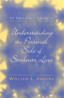 An Educator s Guide to Understanding the Personal Side of Students  Lives
