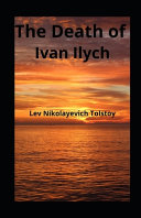 The Death of Ivan Ilych Illustrated