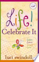 Life  Celebrate It