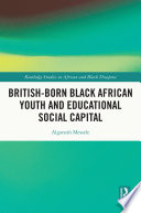 British-born Black African Youth and Educational Social Capital