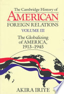 The Cambridge History Of American Foreign Relations Volume 3 The Globalizing Of America 1913 1945