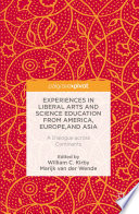 Experiences In Liberal Arts And Science Education From America Europe And Asia