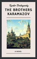 Fyodor Dostoyevsky: The Brothers Karamazov (English Edition)