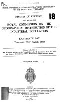Minutes of Evidence Taken Before the Royal Commission on the Geographical Distribution of the Industrial Population. 1st-29th Days, Tuesday, Oct. 5, 1937-Tuesday, Nov. 29, 1938