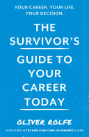 The Survivor   s Guide To Your Career Today