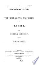 An Introductory Treatise on the Nature and Properties of Light  and on Optical Instruments