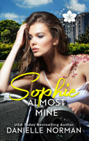 Sophie, Almost Mine