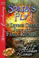 Sparks Fly! A Divine Creek July 4th Family Reunion [Divine Creek Ranch 11] [Pdf/ePub] eBook