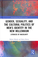 Gender Sexuality And The Cultural Politics Of Mens Identity In The New Millennium
