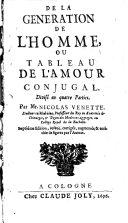 De la generation de l'homme ou tableau de l'amour conjugal, divise en quatre parties. 7. ed. (etc.)