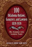100 Oklahoma Outlaws  Gangsters   Lawmen