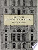 Serlio on Domestic Architecture