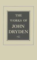 The Works of John Dryden  Volume IX