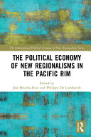 The Political Economy of New Regionalisms in the Pacific Rim Pdf/ePub eBook