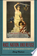 Race, Nation, and Refuge  : The Rhetoric of Race in Asian American Citizenship Cases