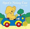 Spot s Noisy Car Book