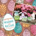 Adventures of Maddie and Kelsie Book