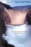 America s Master Dam Builder