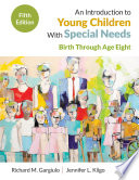 An Introduction to Young Children With Special Needs
