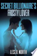 Secret Billionaire s Frosty Lover