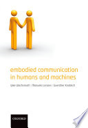 Embodied Communication in Humans and Machines